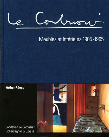 Le corbusier meubles et int rieurs 1905 1965 by arthur r egg for Le corbusier meuble