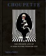 Choupette - The Private Life of a High-Flying Fashion Cat  - Patrick Mauriès