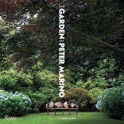 The Garden of Peter Marino - Marie Kalt, Editors of Architectural Digest France