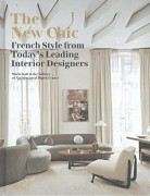The New Chic - French Style from Today's Leading Interior Designers - Marie Kalt, Editors of Architectural Digest France