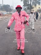 Sapeurs - The Gentlemen of Bacongo - Daniele Tamagni, Paul Smith, Paul Goodwin
