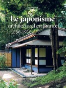LE JAPONISME ARCHITECTURAL EN FRANCE - 1550-1930 - Collectif