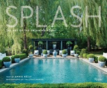 Splash: The Art of the Swimming Pool - Annie Kelly