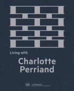 LIVING WITH CHARLOTTE PERRIAND - Francois Laffanour